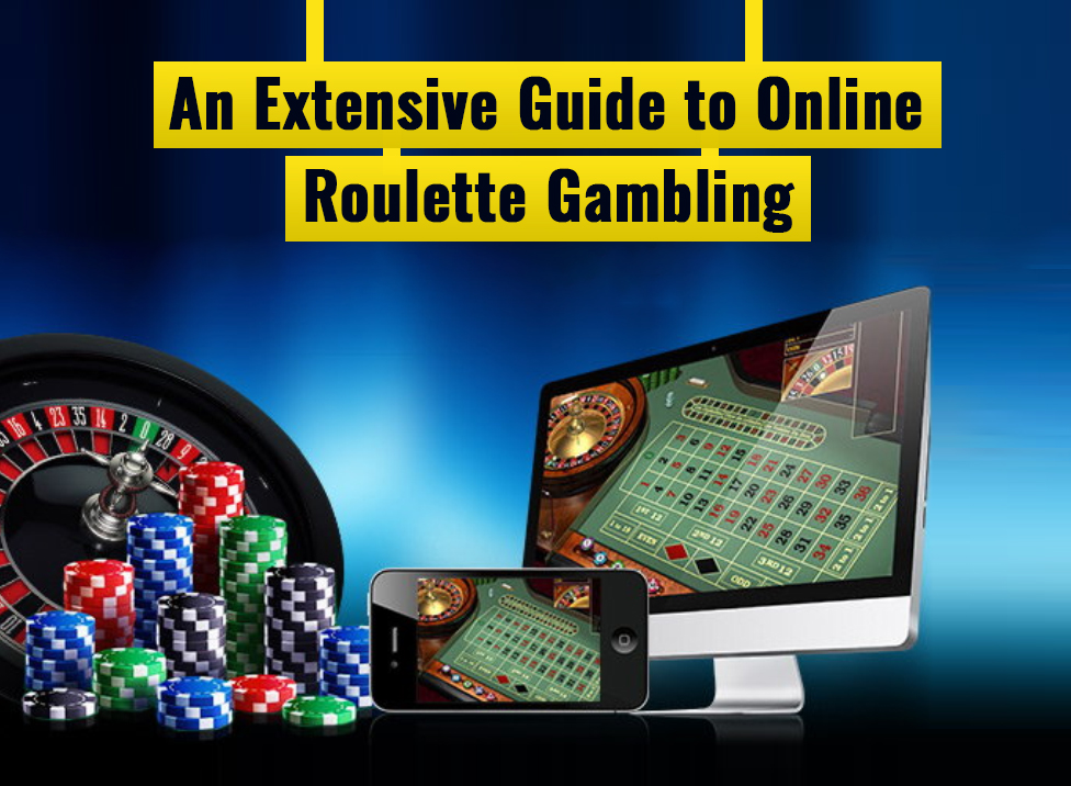 An Extensive Guide to Online Roulette Gambling
