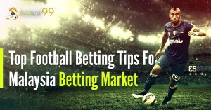 Top Football Betting Tips For Malaysia Betting Market