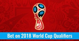 Bet on 2018 World Cup Qualifiers