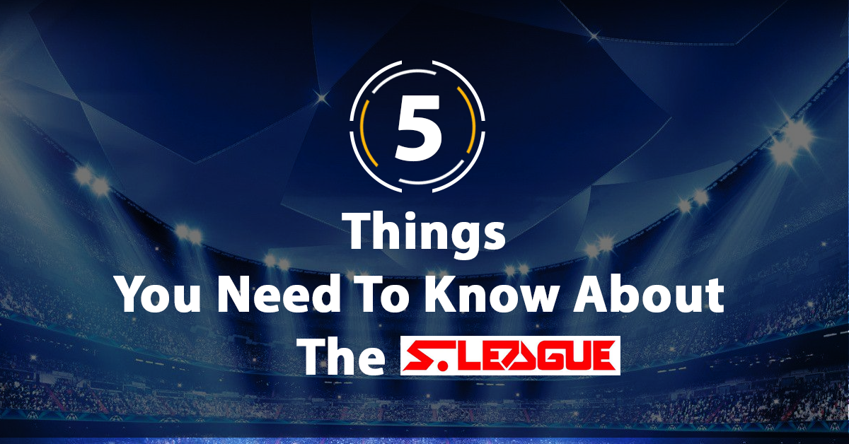 Facts you need to know about the S.League