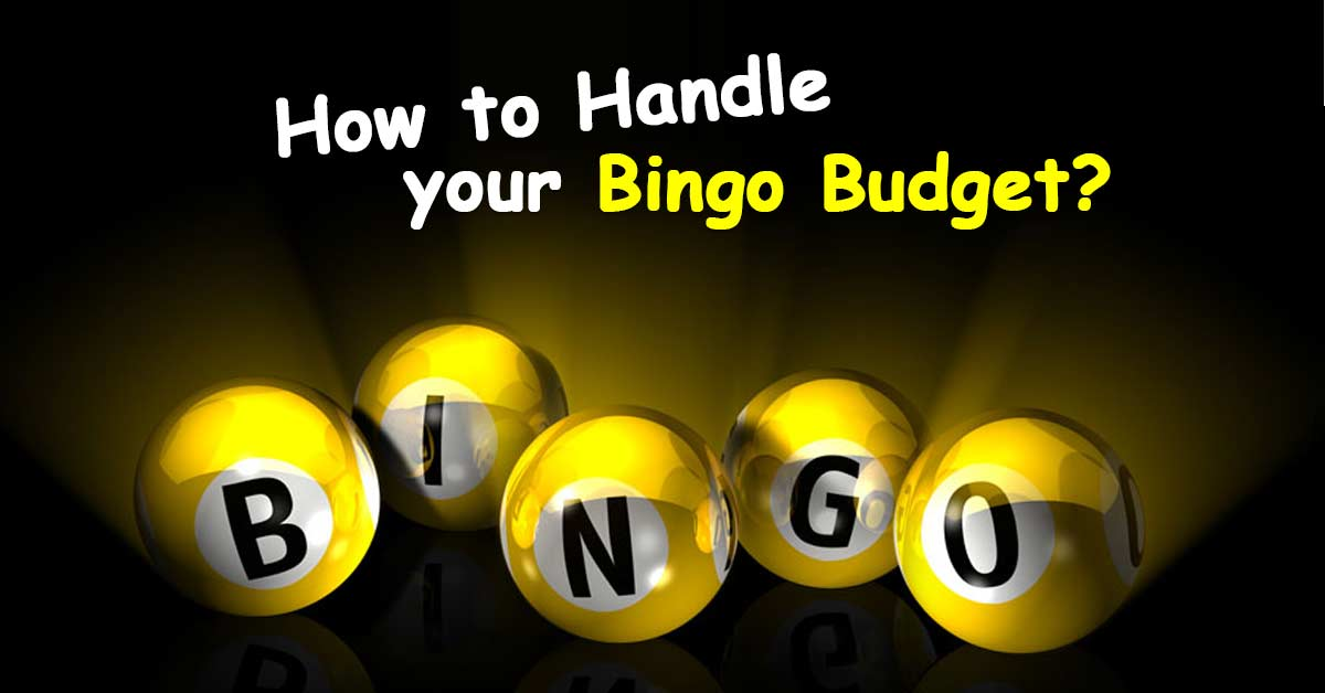How to Handle your Bingo Budget