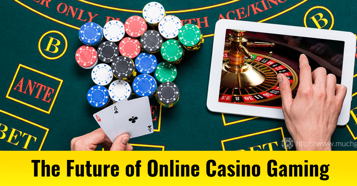 The Future of Online Casino Gaming