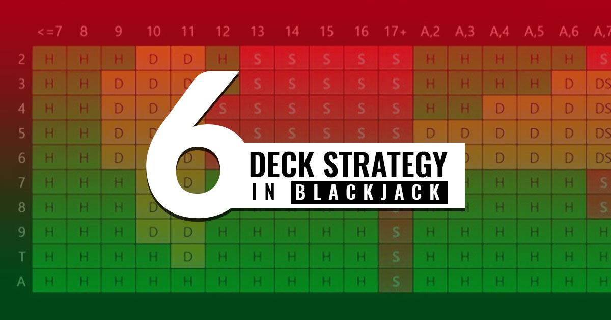 6 Deck Strategy - Ultimate Blackjack Strategy Guide