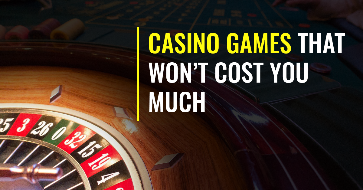 Casino Games That Won't Cost You Much