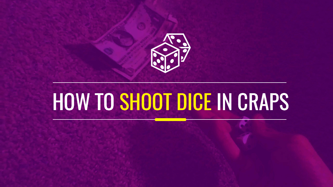 How to shoot dice in craps
