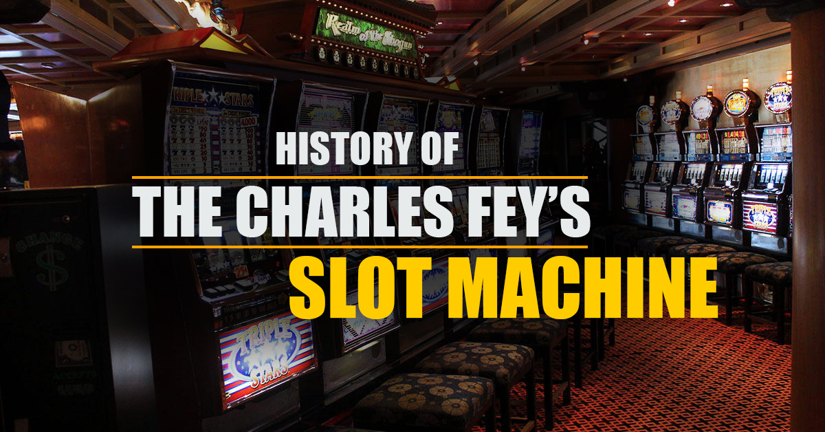 History of the Charles Fey's Slot Machine