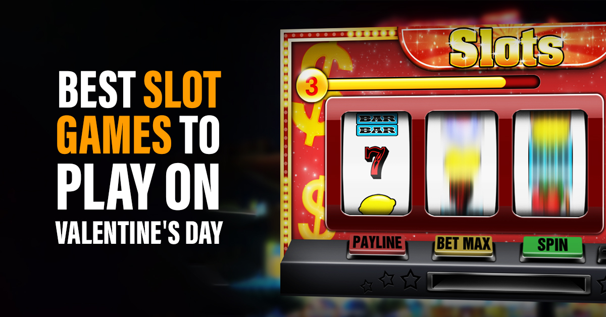 Slot options for Valentine's Day